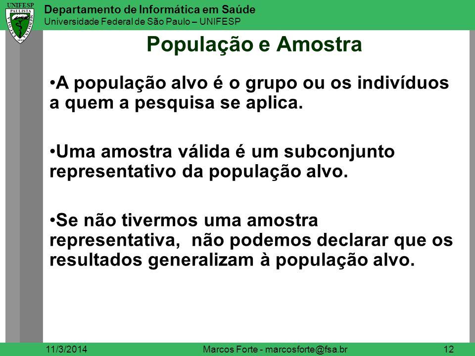 UNIFESP Departamento de Informática em Saúde Universidade Federal de São Paulo – UNIFESP UNIFESP População e Amostra 11/3/2014Marcos Forte - marcosfor