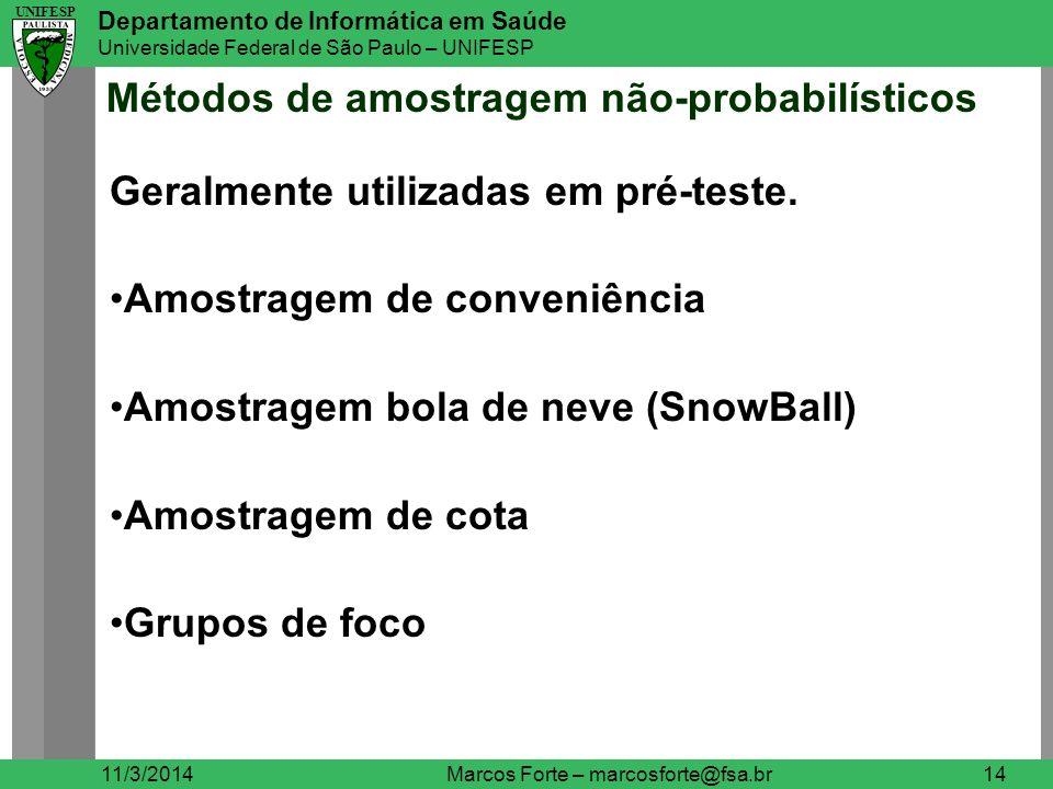 UNIFESP Departamento de Informática em Saúde Universidade Federal de São Paulo – UNIFESP UNIFESP Métodos de amostragem não-probabilísticos 11/3/2014Ma