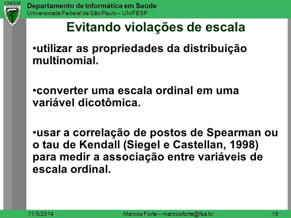 UNIFESP Departamento de Informática em Saúde Universidade Federal de São Paulo – UNIFESP UNIFESP Evitando violações de escala 11/3/2014Marcos Forte –