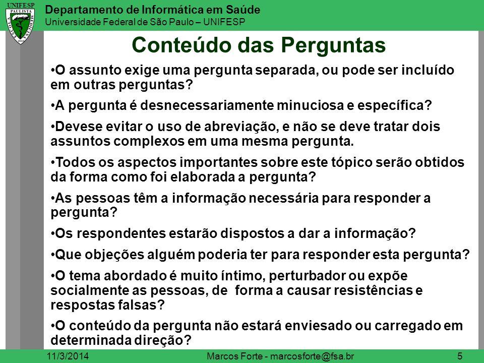 UNIFESP Departamento de Informática em Saúde Universidade Federal de São Paulo – UNIFESP UNIFESP Conteúdo das Perguntas 11/3/2014Marcos Forte - marcos