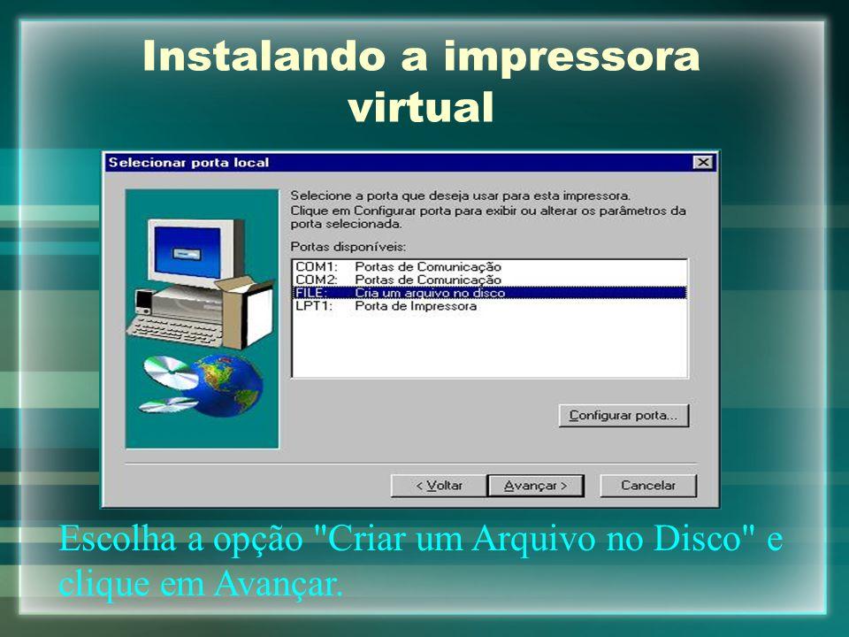 Instalando a impressora virtual Escolha a opção
