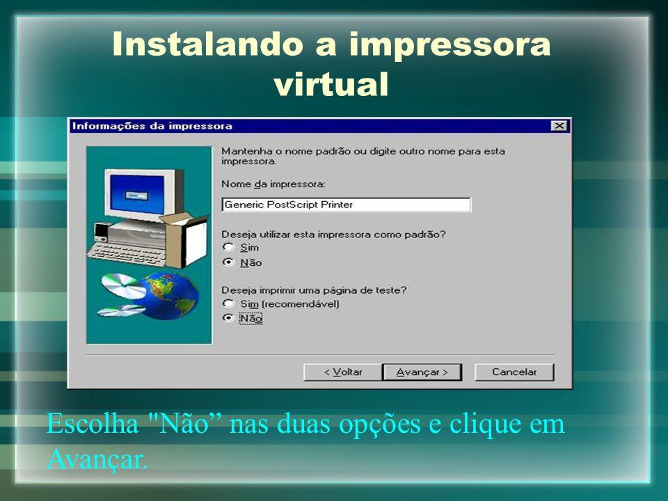 Instalando a impressora virtual Escolha