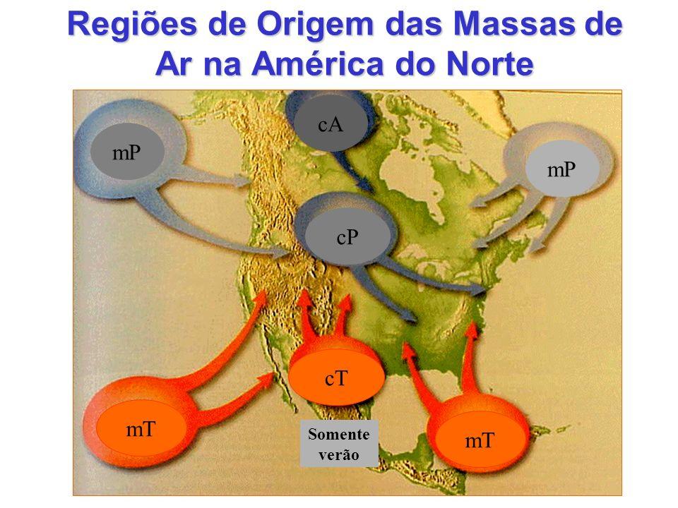 Regiões de Origem das Massas de Ar na América do Norte Somente verão mP cA cP mT cT mT