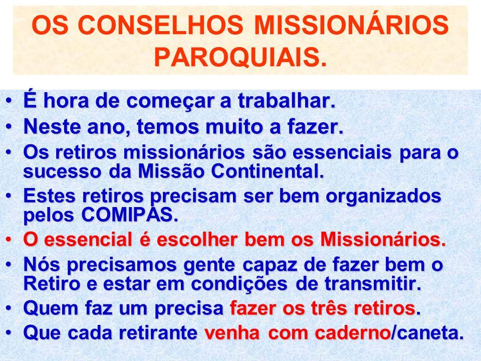 OS CONSELHOS MISSIONÁRIOS PAROQUIAIS. É hora de começar a trabalhar.É hora de começar a trabalhar. Neste ano, temos muito a fazer.Neste ano, temos mui