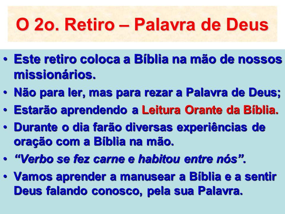 O 2o. Retiro – Palavra de Deus Este retiro coloca a Bíblia na mão de nossos missionários.Este retiro coloca a Bíblia na mão de nossos missionários. Nã