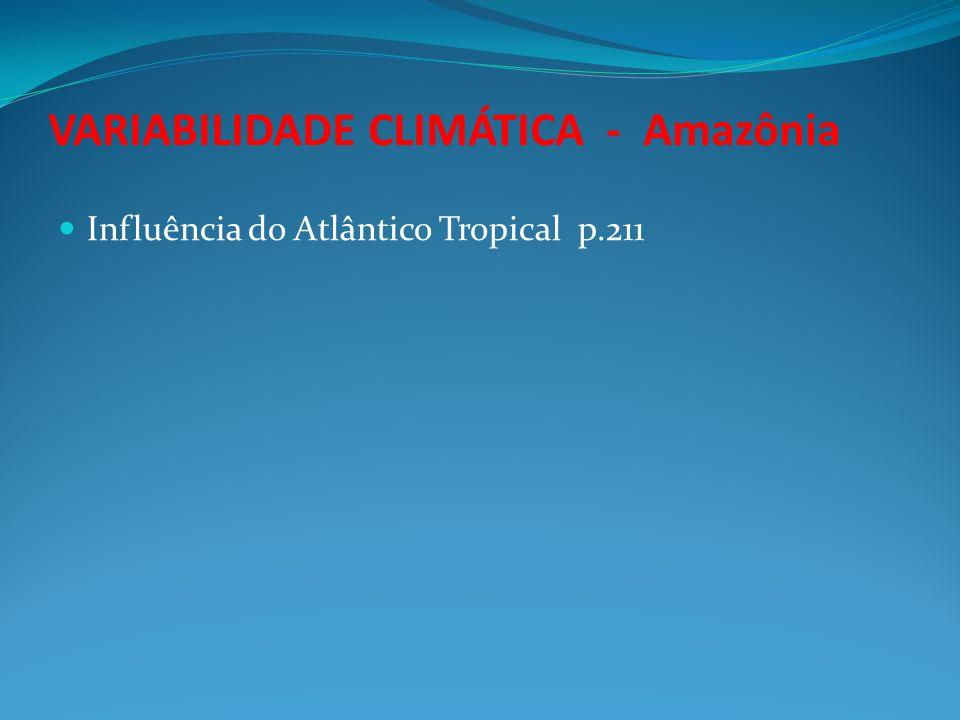 Influência do Atlântico Tropical p.211 VARIABILIDADE CLIMÁTICA - Amazônia