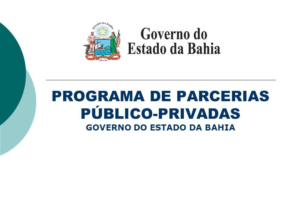 PROGRAMA DE PARCERIAS PÚBLICO-PRIVADAS GOVERNO DO ESTADO DA BAHIA