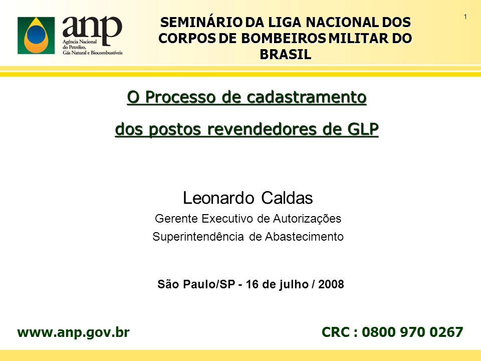 1 O Processo de cadastramento dos postos revendedores de GLP Leonardo Caldas Gerente Executivo de Autorizações Superintendência de Abastecimento São P