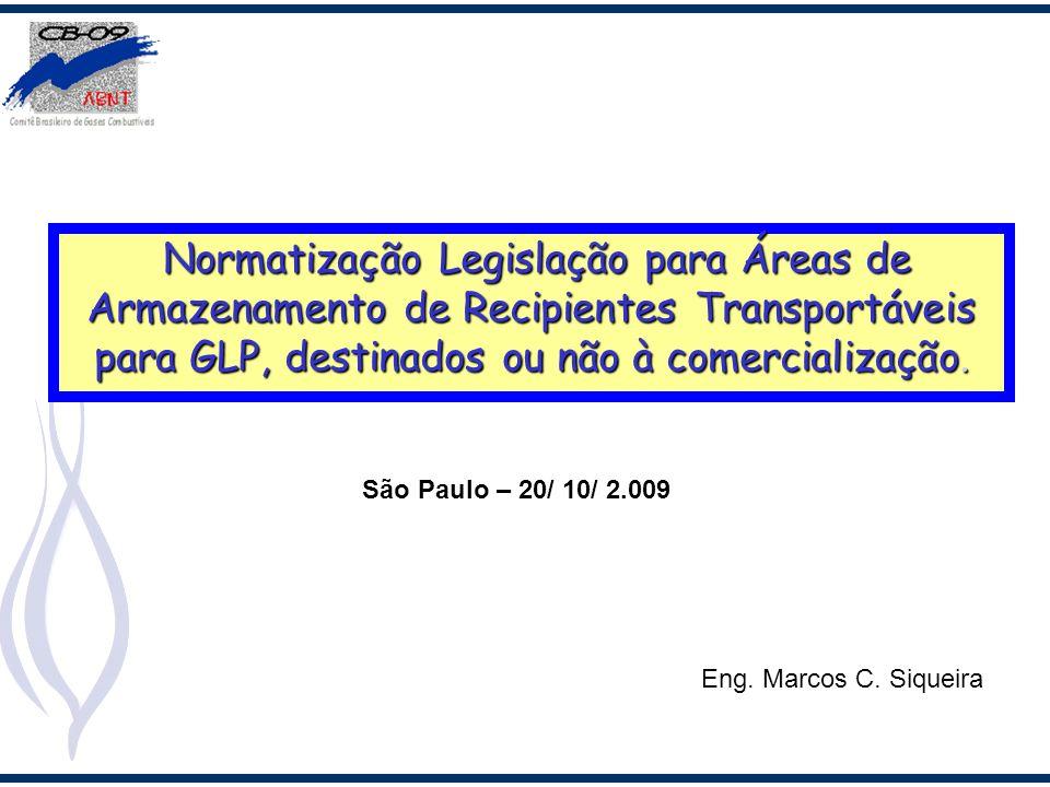 Normatização Legislação para Áreas de Armazenamento de Recipientes Transportáveis para GLP, destinados ou não à comercialização. Normatização Legislaç