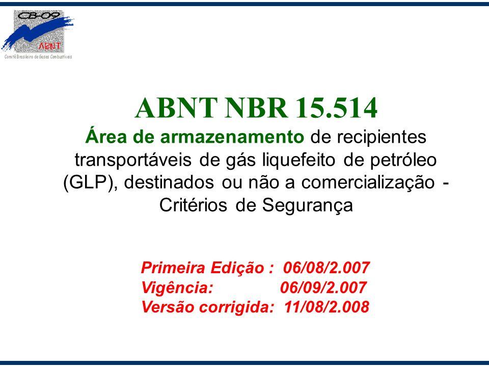 ABNT NBR 15.514 Área de armazenamento de recipientes transportáveis de gás liquefeito de petróleo (GLP), destinados ou não a comercialização - Critéri