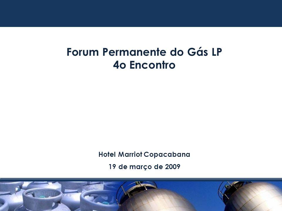 Sindicato Nacional das Empresas Distribuidoras de Gás Liquefeito de Petróleo Forum Permanente do Gás LP 4o Encontro Hotel Marriot Copacabana 19 de mar