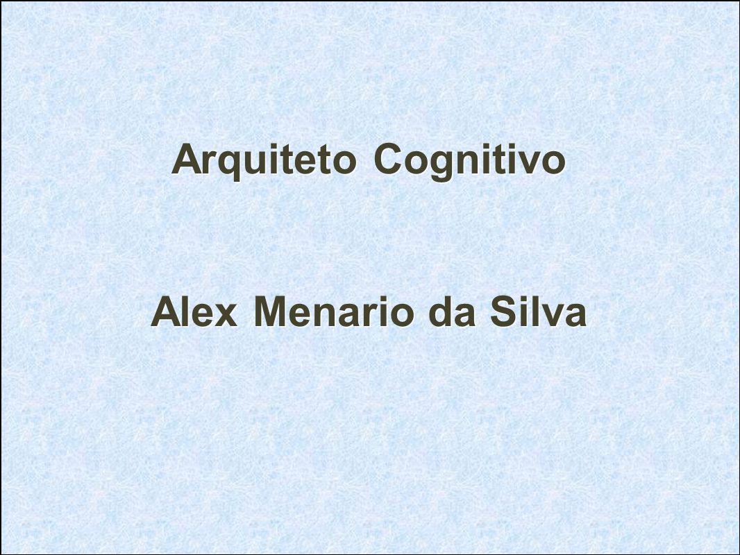 Arquiteto Cognitivo Alex Menario da Silva