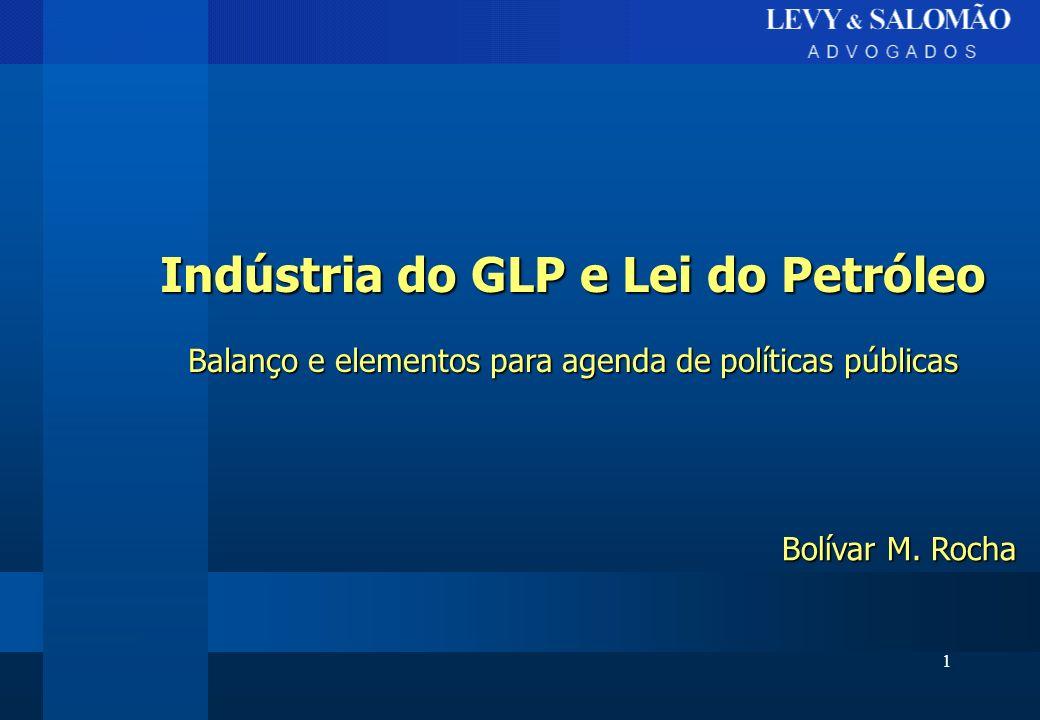 1 Indústria do GLP e Lei do Petróleo Balanço e elementos para agenda de políticas públicas Bolívar M. Rocha