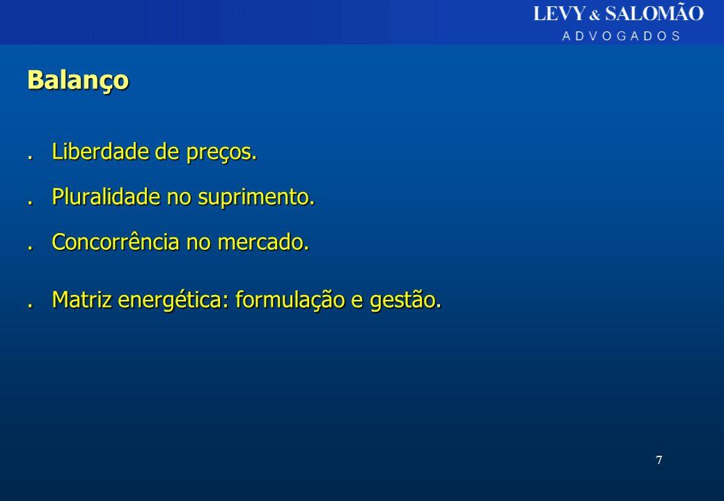 7 Balanço.Liberdade de preços..Pluralidade no suprimento..Concorrência no mercado..Matriz energética: formulação e gestão.