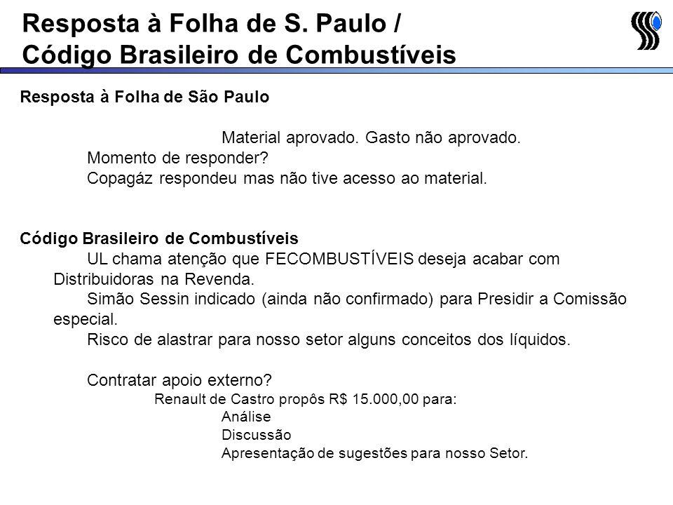 Resposta à Folha de S. Paulo / Código Brasileiro de Combustíveis Resposta à Folha de São Paulo Material aprovado. Gasto não aprovado. Momento de respo