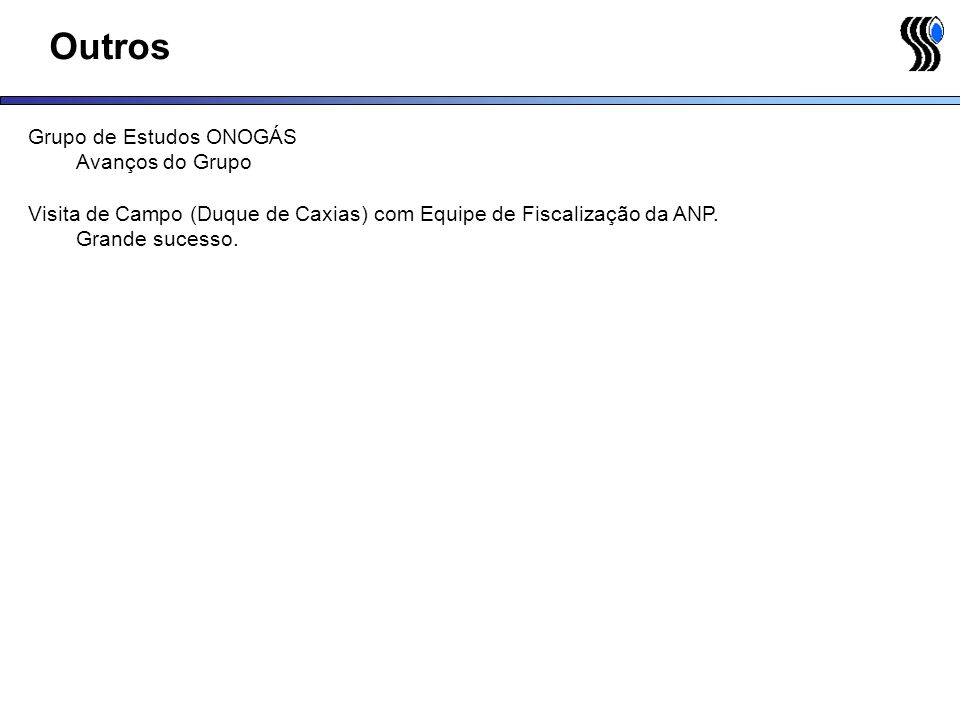 Outros Grupo de Estudos ONOGÁS Avanços do Grupo Visita de Campo (Duque de Caxias) com Equipe de Fiscalização da ANP. Grande sucesso.