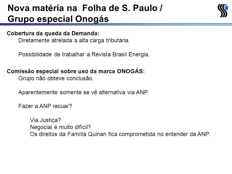 Nova matéria na Folha de S. Paulo / Grupo especial Onogás Cobertura da queda da Demanda: Diretamente atrelada a alta carga tributária. Possibilidade d