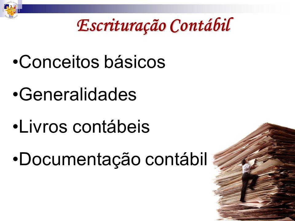 Escrituração Contábil Conceitos básicos Generalidades Livros contábeis Documentação contábil