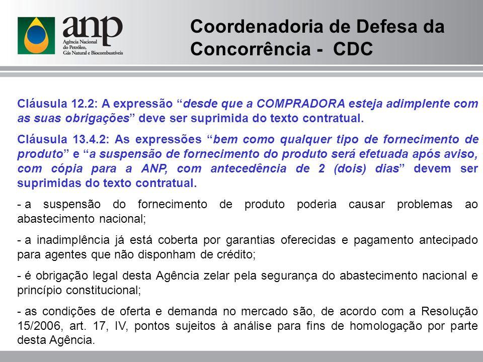 Cláusula 12.2: A expressão desde que a COMPRADORA esteja adimplente com as suas obrigações deve ser suprimida do texto contratual.