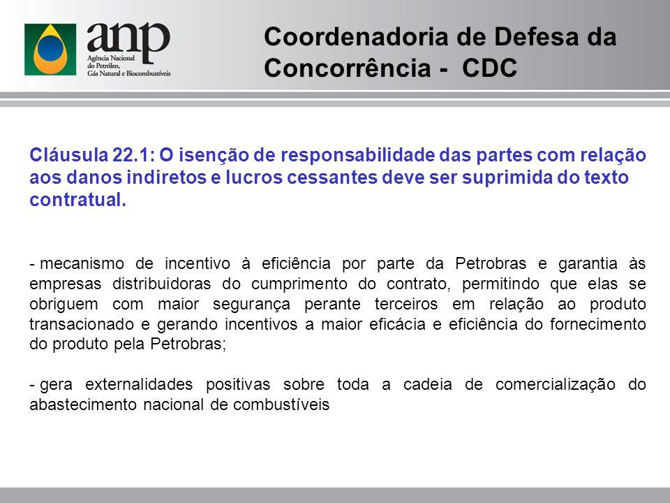 Cláusula 22.1: O isenção de responsabilidade das partes com relação aos danos indiretos e lucros cessantes deve ser suprimida do texto contratual.