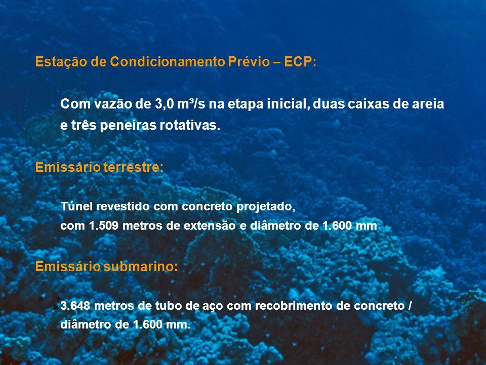 Estação de Condicionamento Prévio – ECP: Com vazão de 3,0 m³/s na etapa inicial, duas caixas de areia e três peneiras rotativas. Emissário terrestre:
