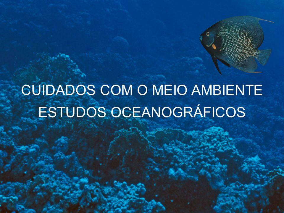 CUIDADOS COM O MEIO AMBIENTE ESTUDOS OCEANOGRÁFICOS