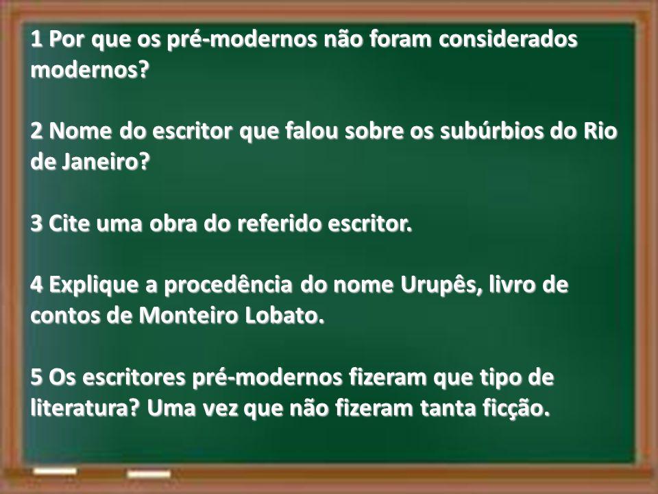 1 Por que os pré-modernos não foram considerados modernos.