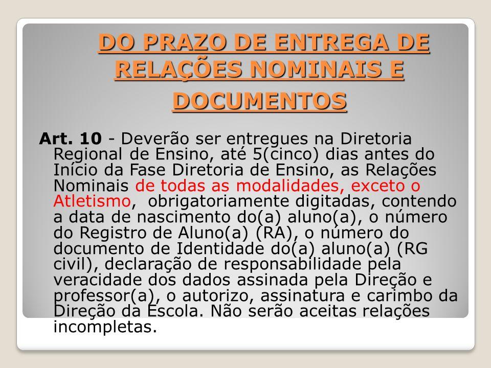 DO PRAZO DE ENTREGA DE RELAÇÕES NOMINAIS E DOCUMENTOS DO PRAZO DE ENTREGA DE RELAÇÕES NOMINAIS E DOCUMENTOS Art. 10 - Deverão ser entregues na Diretor