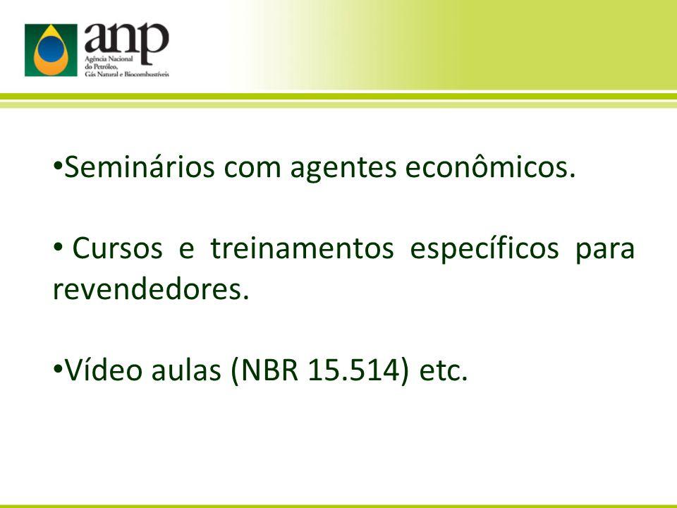 Seminários com agentes econômicos. Cursos e treinamentos específicos para revendedores.
