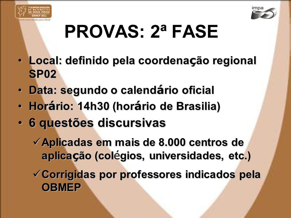 PROVAS: 2ª FASE Local: definido pela coordena ç ão regional SP02Local: definido pela coordena ç ão regional SP02 Data: segundo o calend á rio oficialD