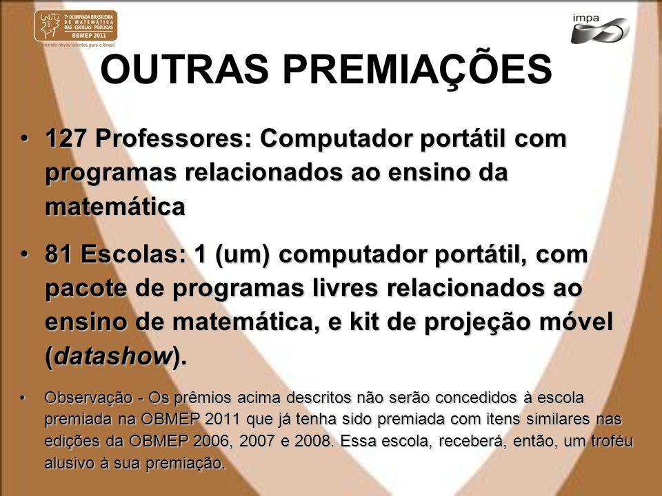 OUTRAS PREMIAÇÕES 127 Professores: Computador portátil com programas relacionados ao ensino da matemática127 Professores: Computador portátil com prog