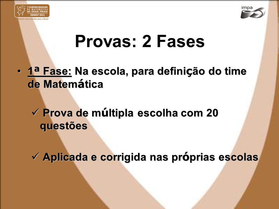 Provas: 2 Fases 1 ª Fase: Na escola, para defini ç ão do time de Matem á tica1 ª Fase: Na escola, para defini ç ão do time de Matem á tica Prova de m