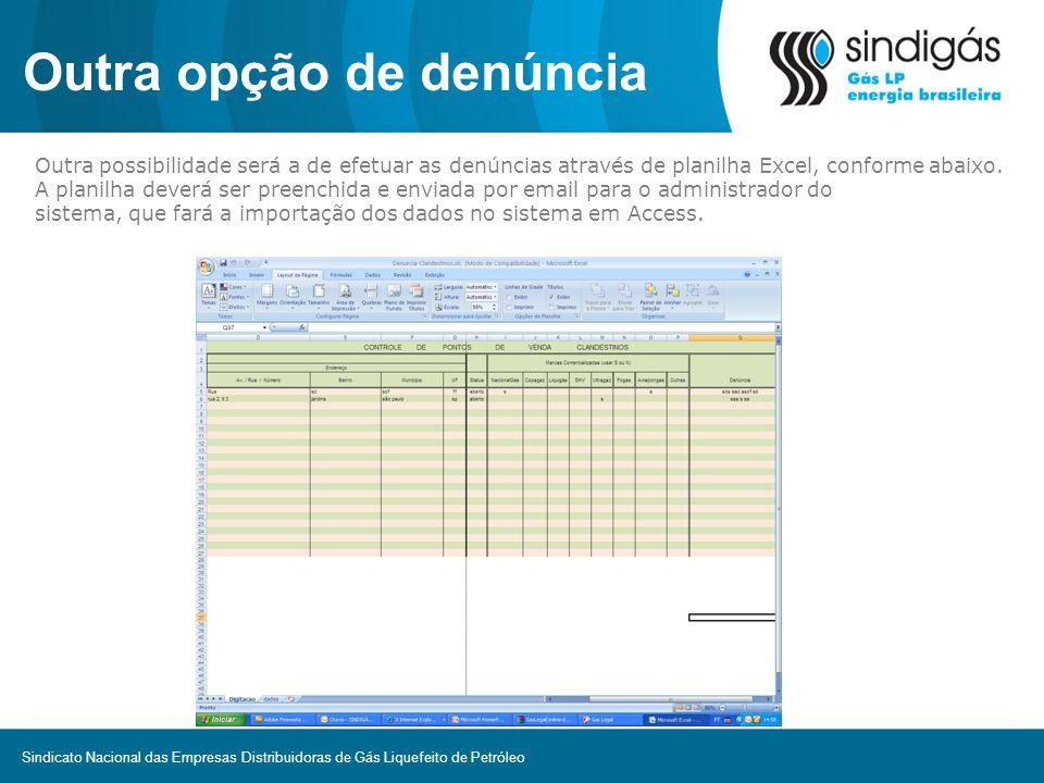 Outra opção de denúncia Outra possibilidade será a de efetuar as denúncias através de planilha Excel, conforme abaixo. A planilha deverá ser preenchid
