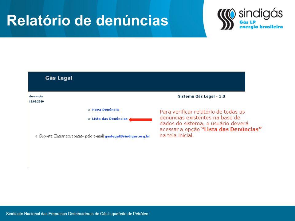 Relatório de denúncias Para verificar relatório de todas as denúncias existentes na base de dados do sistema, o usuário deverá acessar a opção Lista d
