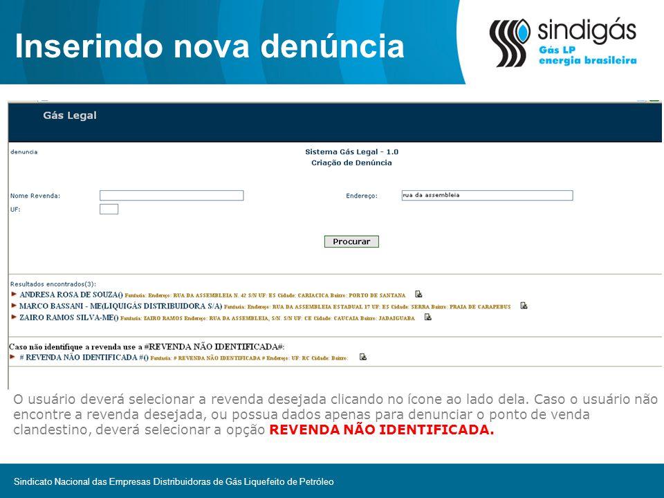 Inserindo nova denúncia O usuário deverá selecionar a revenda desejada clicando no ícone ao lado dela. Caso o usuário não encontre a revenda desejada,
