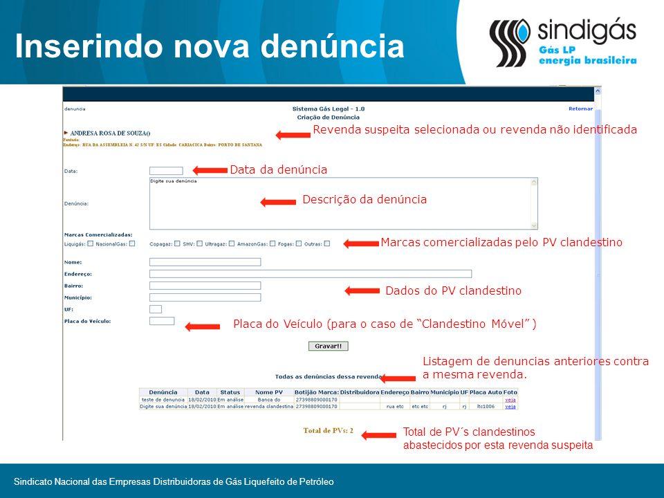 Inserindo nova denúncia Revenda suspeita selecionada ou revenda não identificada Data da denúncia Descrição da denúncia Marcas comercializadas pelo PV