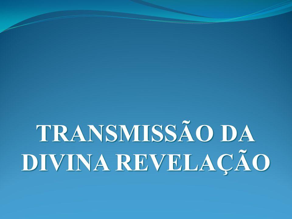 TRANSMISSÃO DA DIVINA REVELAÇÃO
