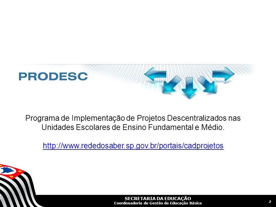 SECRETARIA DA EDUCAÇÃO Coordenadoria de Gestão da Educação Básica 3 1ª Parte – Estudo estatístico da coleta de dados dos projetos aprovados no período de 2006 à 2011, a partir de uma abordagem quantitativa.