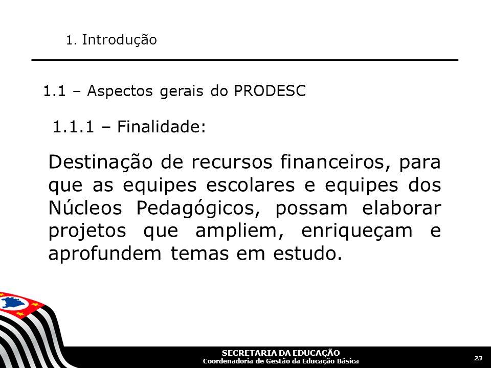 SECRETARIA DA EDUCAÇÃO Coordenadoria de Gestão da Educação Básica 24 1.