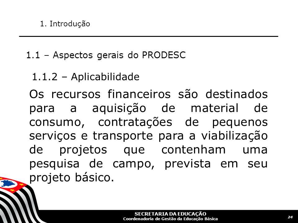SECRETARIA DA EDUCAÇÃO Coordenadoria de Gestão da Educação Básica 25 1.