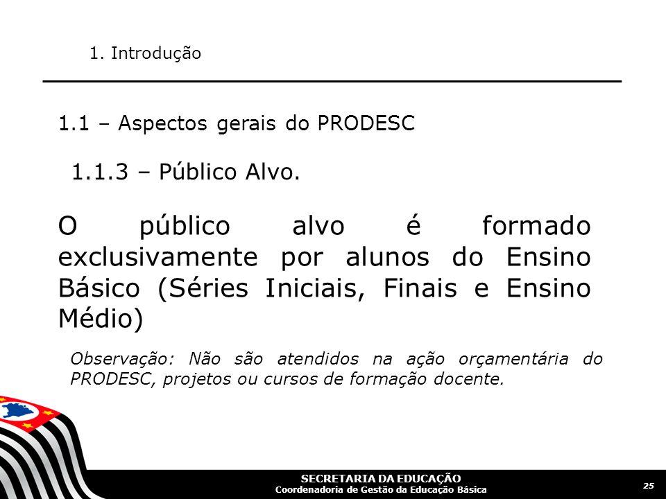SECRETARIA DA EDUCAÇÃO Coordenadoria de Gestão da Educação Básica 26 1.