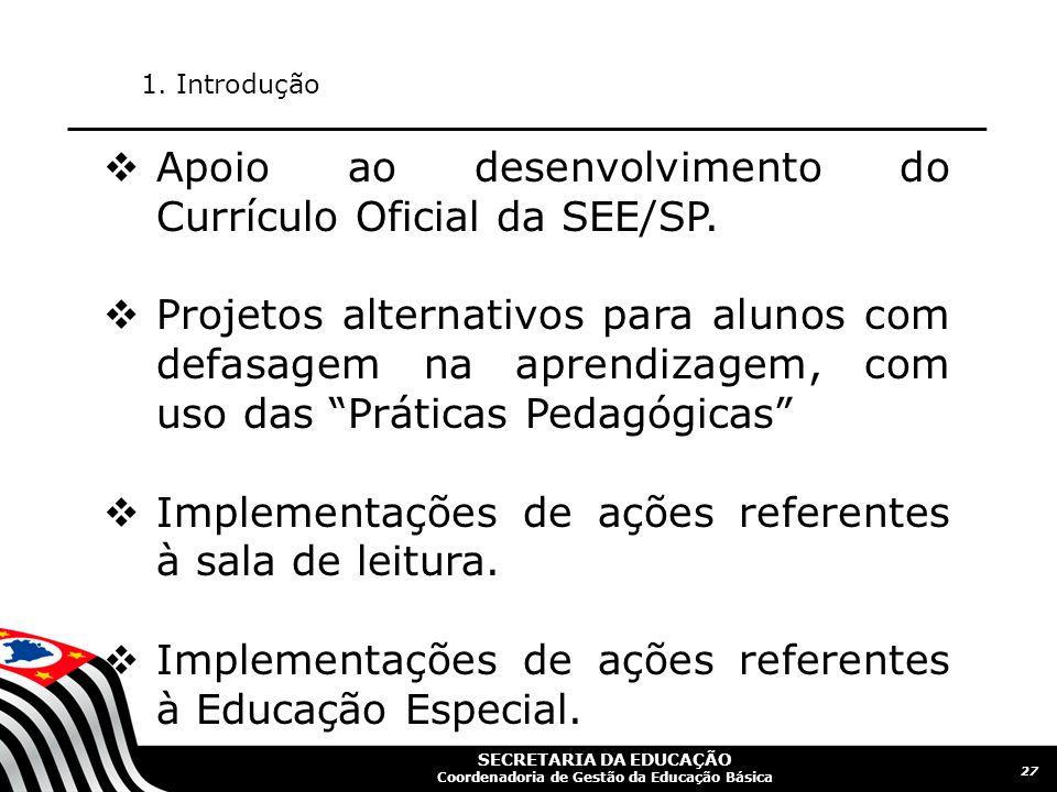 SECRETARIA DA EDUCAÇÃO Coordenadoria de Gestão da Educação Básica 28 1.