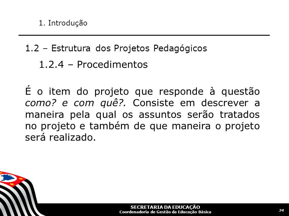 SECRETARIA DA EDUCAÇÃO Coordenadoria de Gestão da Educação Básica 35 2.