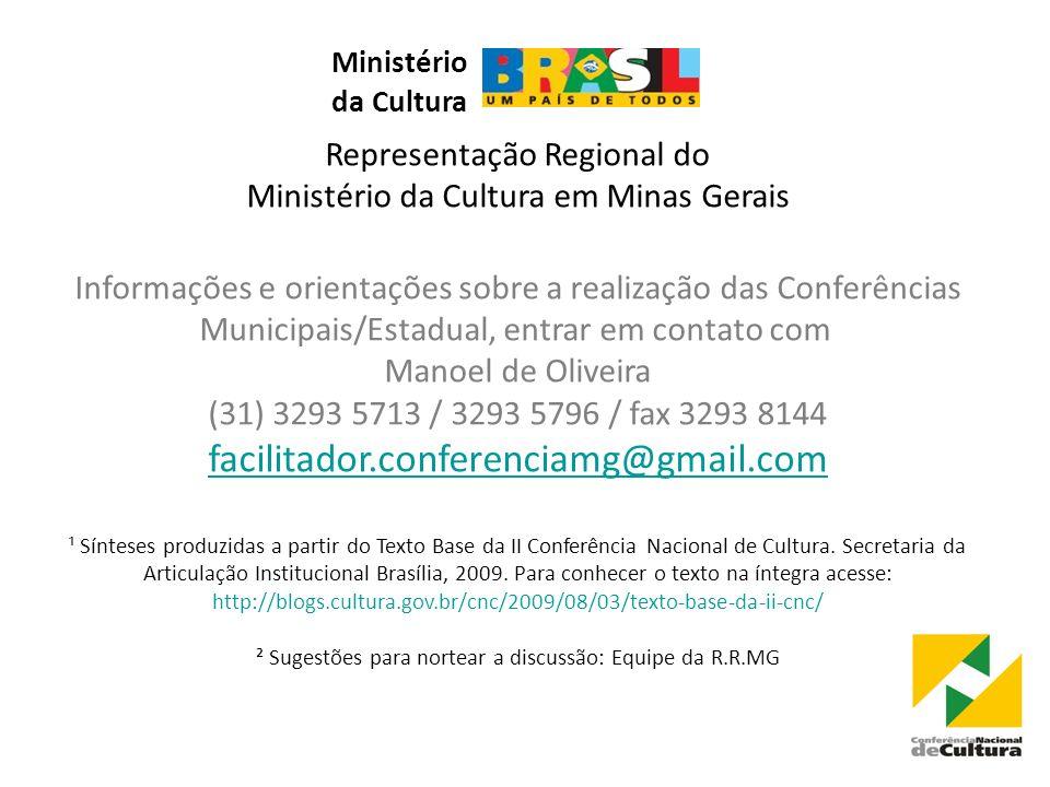 Representação Regional do Ministério da Cultura em Minas Gerais Informações e orientações sobre a realização das Conferências Municipais/Estadual, ent