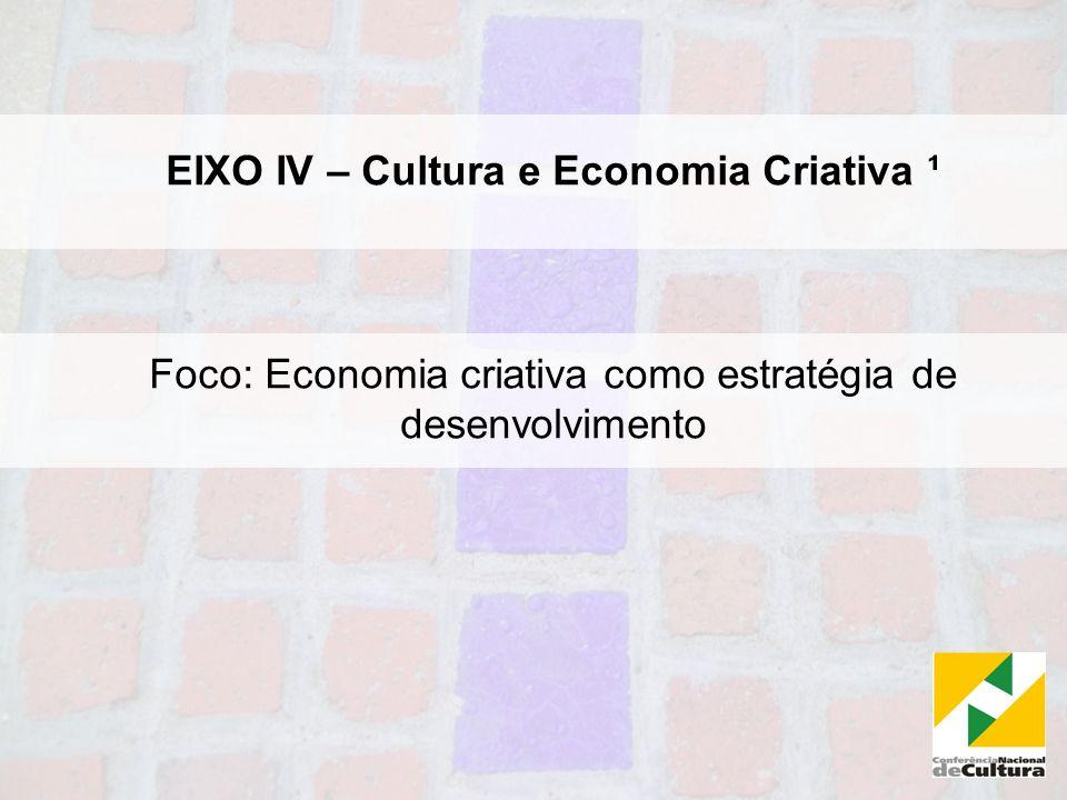 4.1 Financiamento da cultura O financiamento da cultura deve ser pensado em função dos objetivos da política cultural.