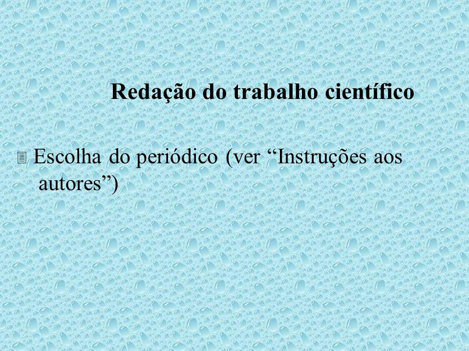 Redação do trabalho científico Escolha do periódico (ver Instruções aos autores)