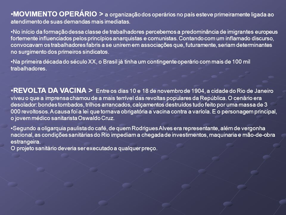 MOVIMENTO OPERÁRIO > a organização dos operários no país esteve primeiramente ligada ao atendimento de suas demandas mais imediatas. No início da form
