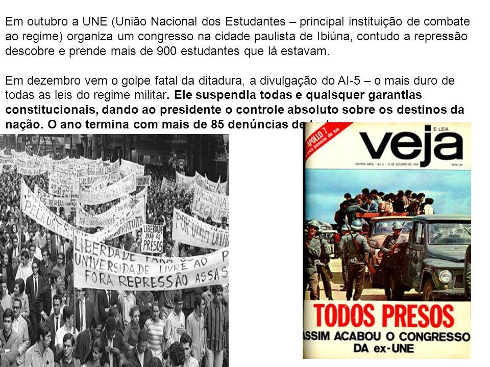Em outubro a UNE (União Nacional dos Estudantes – principal instituição de combate ao regime) organiza um congresso na cidade paulista de Ibiúna, cont