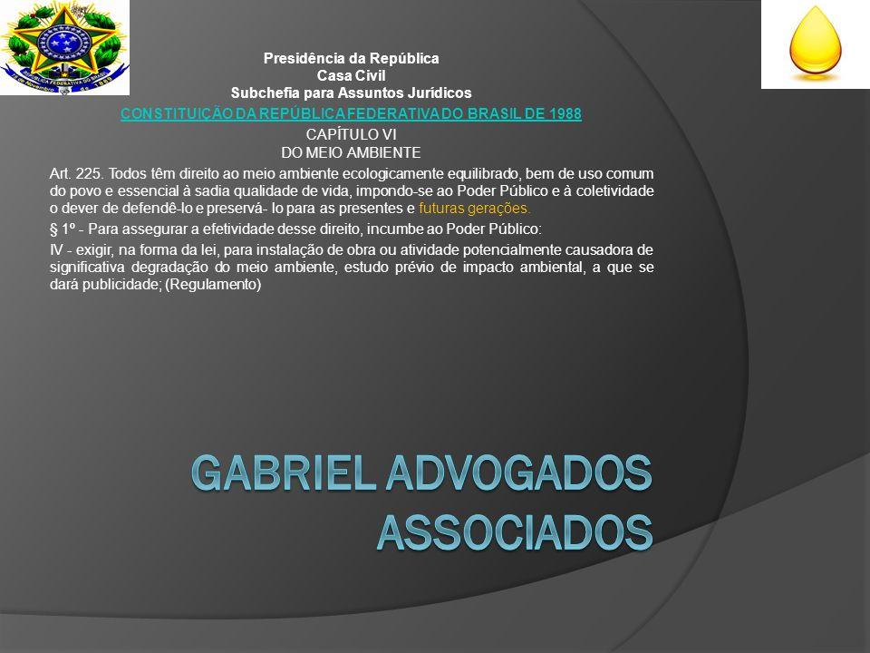 Presidência da República Casa Civil Subchefia para Assuntos Jurídicos CONSTITUIÇÃO DA REPÚBLICA FEDERATIVA DO BRASIL DE 1988 CAPÍTULO VI DO MEIO AMBIENTE Art.