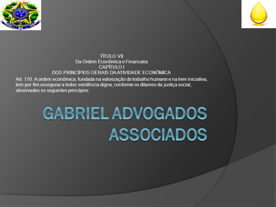 TÍTULO VII Da Ordem Econômica e Financeira CAPÍTULO I DOS PRINCÍPIOS GERAIS DA ATIVIDADE ECONÔMICA Art.